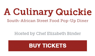 Culinary Quickie: South African Street Food Hosted by Chef Elizabeth Binder
